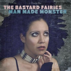 the-bastard-fairies-man-made-monster.jpg