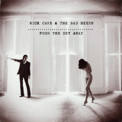 nick-cave-and-the-bad-seeds-push-the-sky-away.jpg