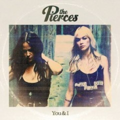 the-pierces-you-&-i.jpg