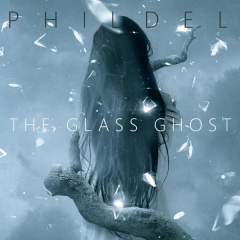 phildel,the glass ghost,ep,comfort me,musique éthérée